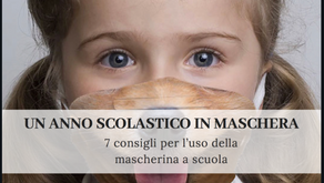 UN ANNO IN MASCHERA                               7 consigli per l'uso della mascherina a scuola