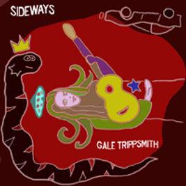"""Gale Trippsmith """"Sideways"""" coming soon!"""