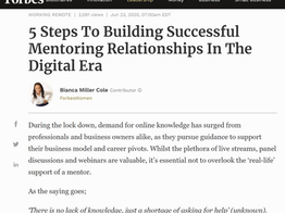 5 Steps To Building Successful Mentoring Relationships In The Digital Era