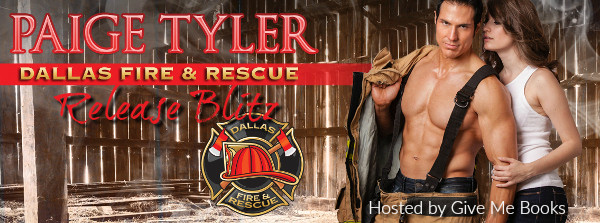 RELEASE BLITZ - Paige Tyler's Dallas Fire & Rescue Kindle World