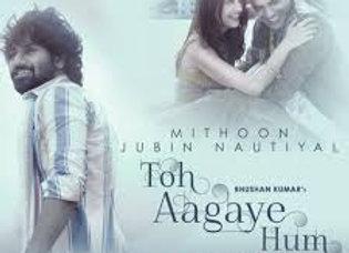 Toh Aagaye Hum Piano Instrumental - Jubin Nautiyal & Mithoon