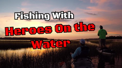 Fishing with Heroes!!!