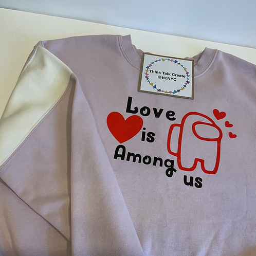 Love Is Among Us Pullover