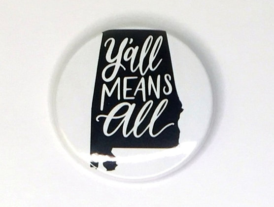 Y'all Means All Alabama Button
