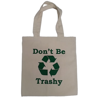 Don't Be Trashy Recycled Cotton Tote Bag