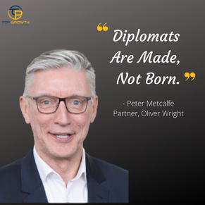 Diplomats are made, not born by Peter Metcalfe