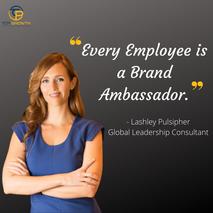 Every Employee is a Brand Ambassador