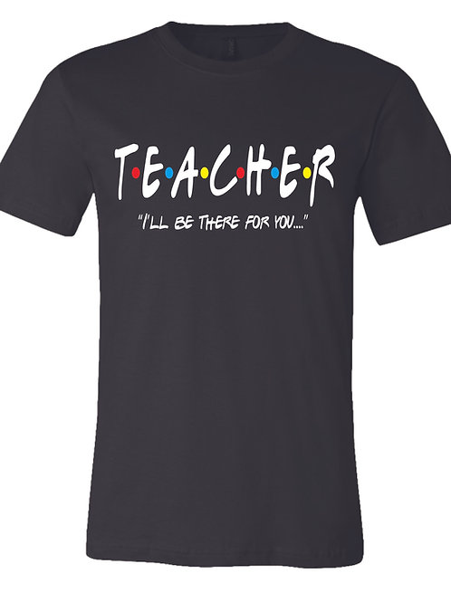 "Teacher ""I'll be there..."" T-shirt"