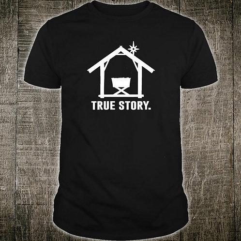 True Story t-shirt- long sleeve