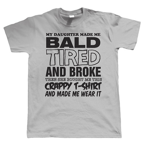 Father's day Bald tired & broke - t-shirt