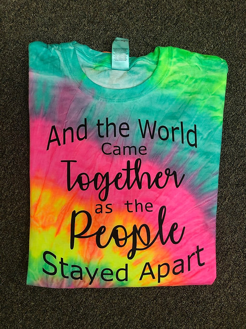 And the World Came together tie-dye T-shirt