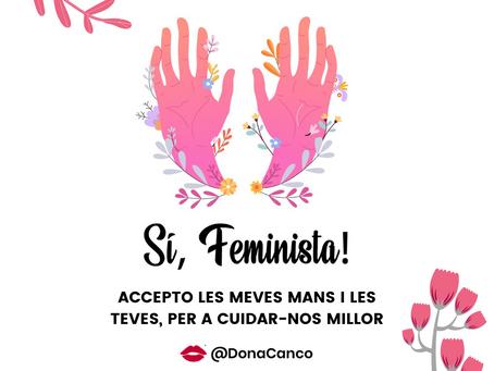 Sí, Feminista! Accepto les meves mans i les teves, per a cuidar-nos millor