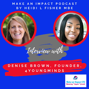 Make an Impact Podcast - Interview with Denise Brown