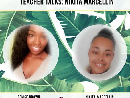 Teacher Talks: Nikita Marcellin