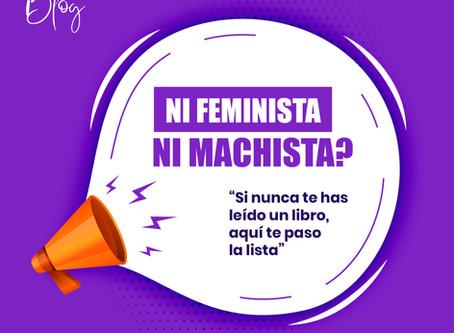Ni machista ni feminista, si nunca te has leído un libro, te paso la lista - 2n lliurament