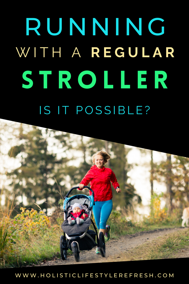 Can you run with a regular stroller? jogging with a regular stroller. How to jog with a regular stroller.  tips for running with a stroller