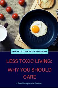 non-toxic living | reasons to go non-toxic | natural living | organic living | non-toxic lifestyle