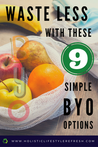 BYO options to waste less | bring your own to waste less | cut down on single use plastic | ways to reduce your environmental footprint