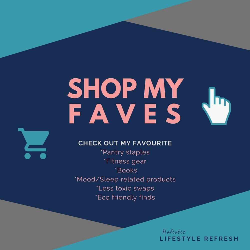 shop my favourite pantry staples, fitness gear, books, products for mood/sleep, less toxic swaps and eco friendly finds