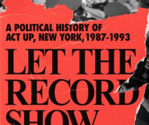 A passionate history of AIDS activism offers lessons for today