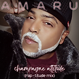 AMARU - Champagne Attitude (Rap-titude M