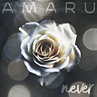 AMARU - Never (Single Artwork).png