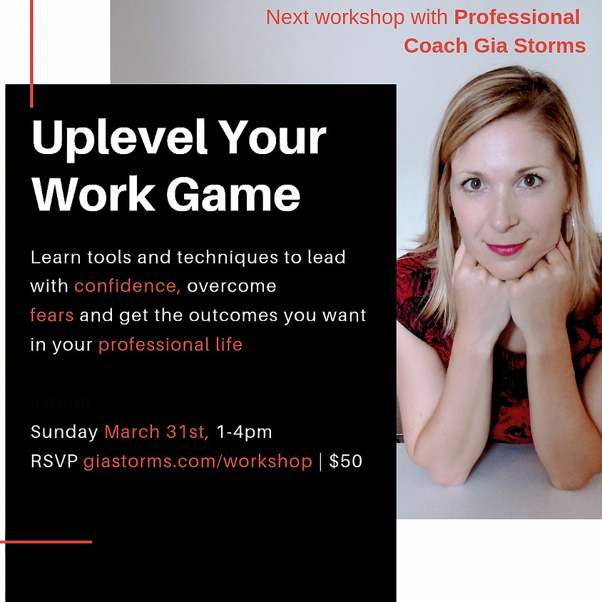Uplevel Your Work Game