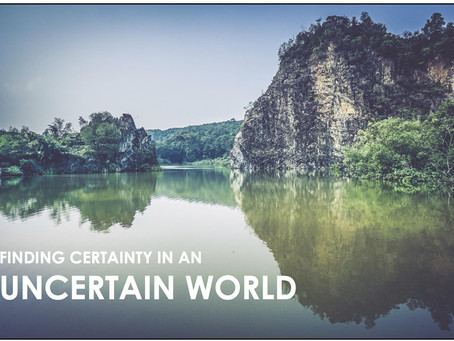 Finding Certainty In An Uncertain World