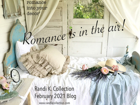 Romance is in the air!  How can you add a touch of romance to your home decor?
