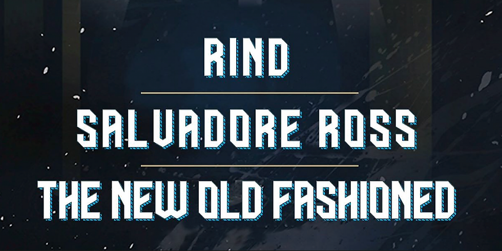 Unplugged with Rind, Salvadore Ross, The New Old Fashioned