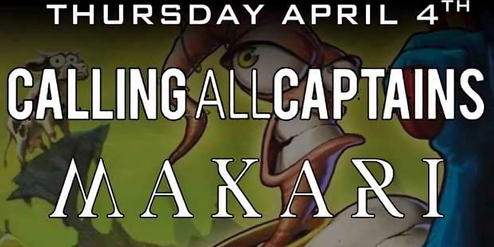 Calling All Captains and Makari at The Brightside!
