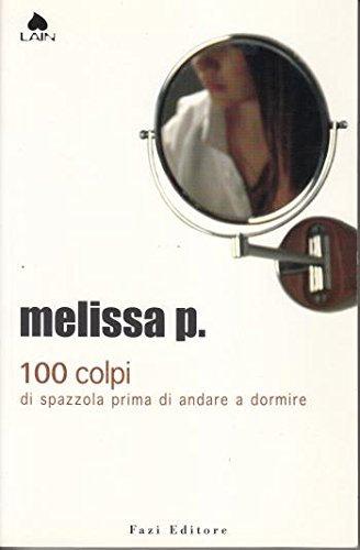 Melissa P. 100 colpi di spazzola prima di andare a dormire