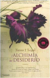 L'ALCHIMIA DEL DESIDERIO - Tarun J. Tejpal
