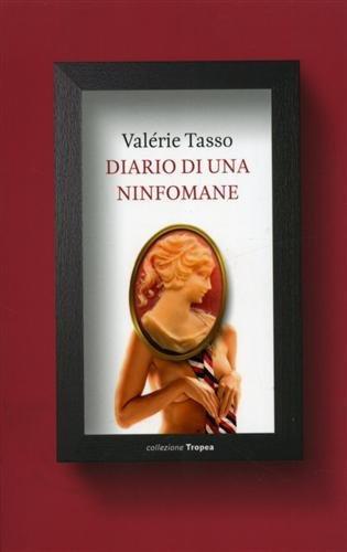 DIARIO DI UNA NINFOMANE - Valérie Tasso