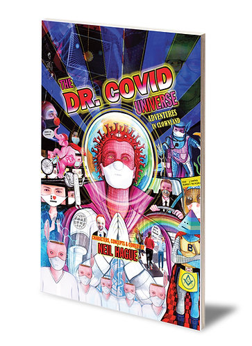 The Dr. Covid Universe - Adventures in Clown Land
