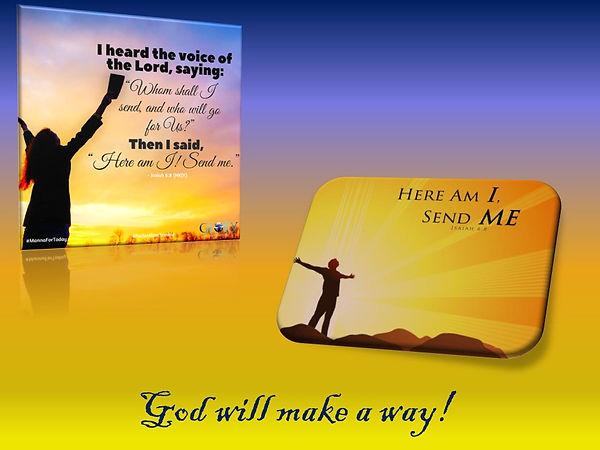 Here i am send me - God will make a way.