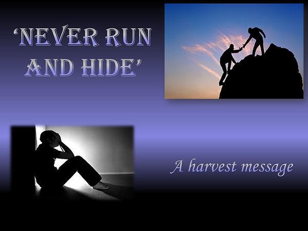 36 - Never Run and hide - Harvest.jpg