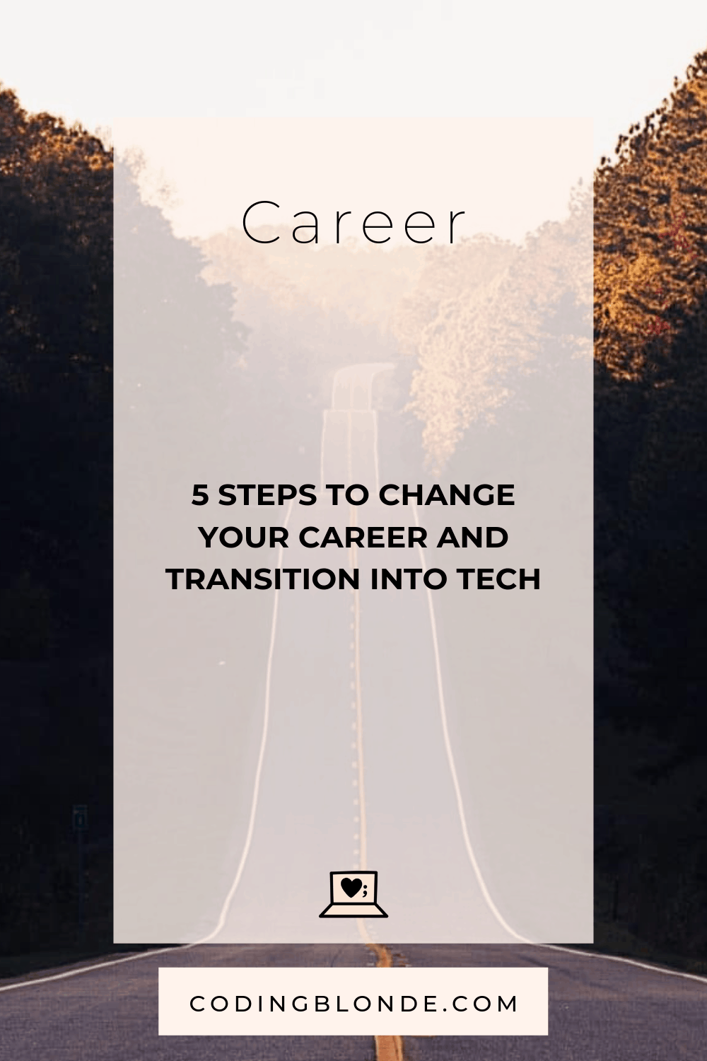 Career- 5 Steps to Change Your Career and Transition into Tech-Pinterest