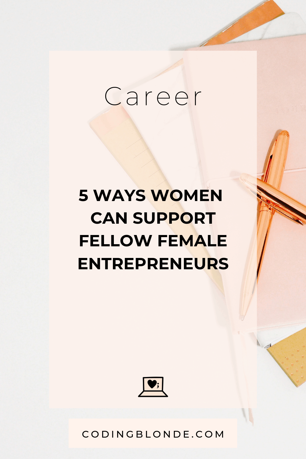 _5 Ways Women can support Fellow Female Entrepreneurs -Pinterest
