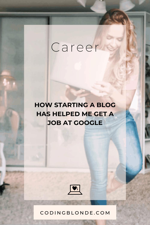Career- How starting a blog has helped me get a job at Google-Pinterest
