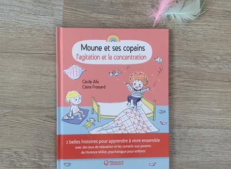 « Moune et ses copains l'agitation et la concentration »