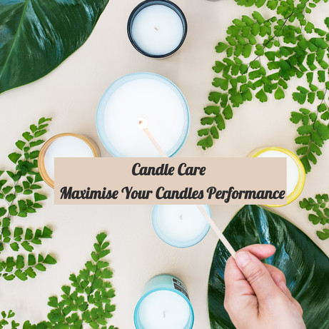 Candle Care | Maximise your Candles Performance