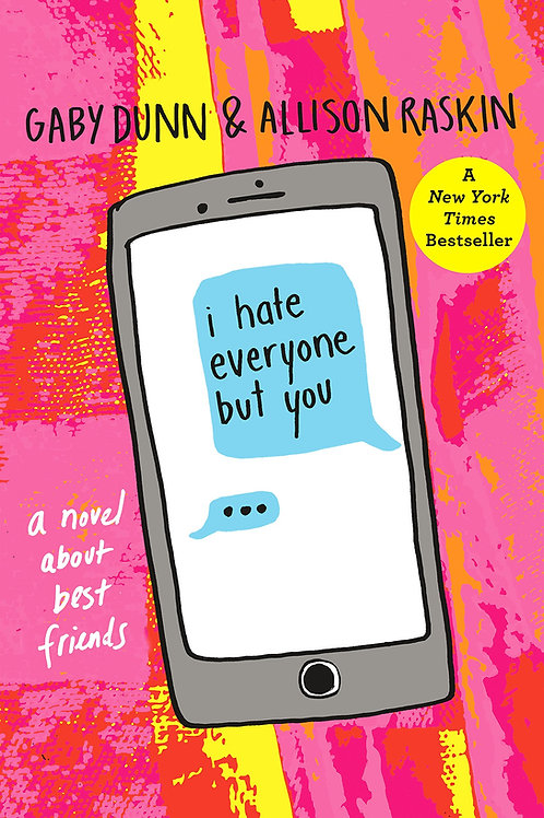 I Hate Everyone But You By Gaby Dunn and Allison Raskin