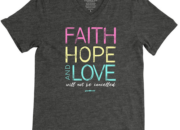 Faith Hope Love Will Not Be Cancelled