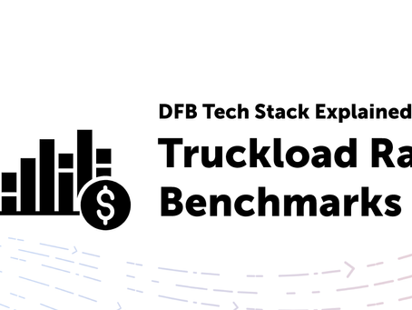 DFB Tech Stack: Making the Most of Truckload Rate Benchmarks