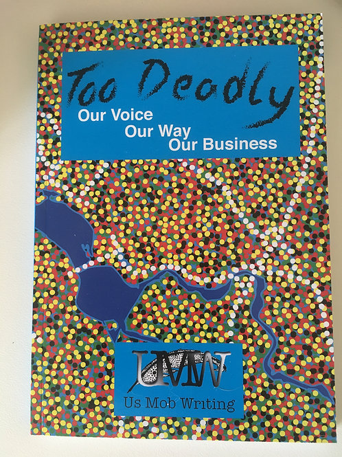 Too Deadly: our voice, our way, our business
