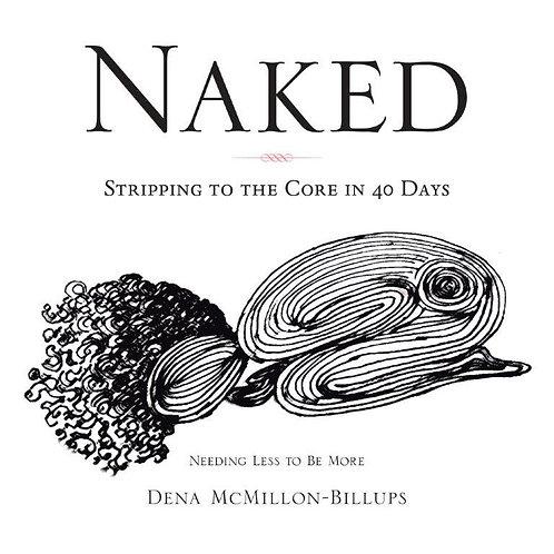 NAKED by Dena McMillon-Billups