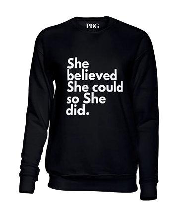 She Did. Black Sweatshirt