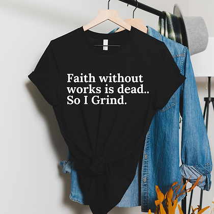 Faith Without Works (4 Colors)