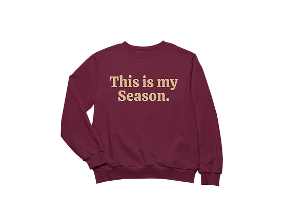 This is My Season Sweatshirt Maroon
